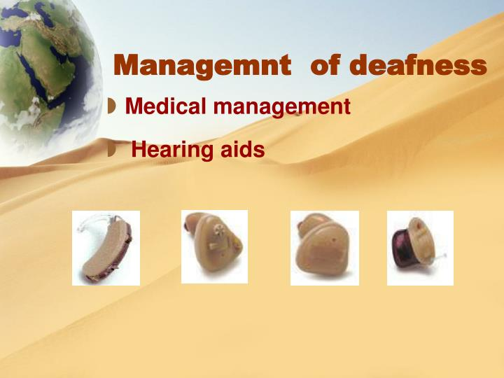 Managemnt  of deafness