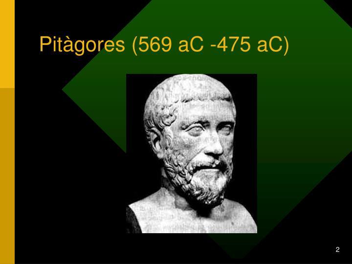 Pitàgores (569 aC -475 aC)