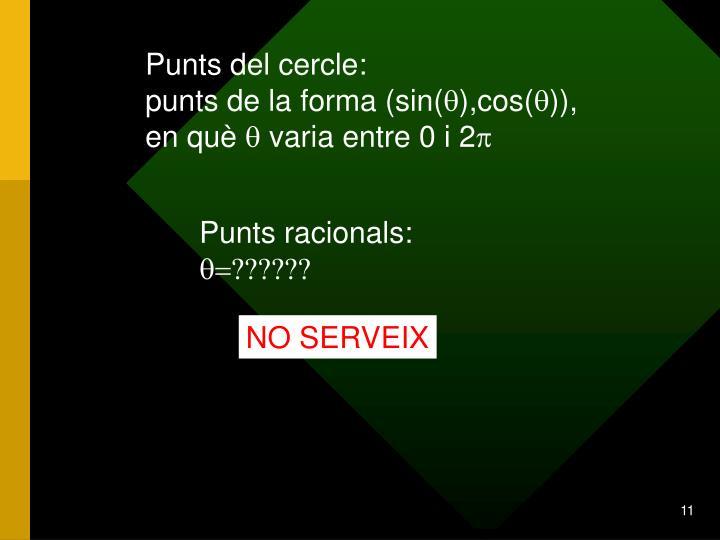 Punts del cercle:                                            punts de la forma (sin(