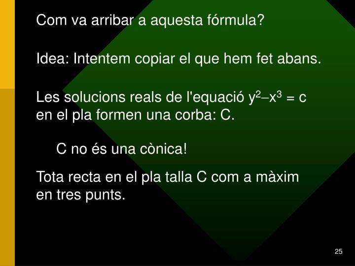 Com va arribar a aquesta fórmula?