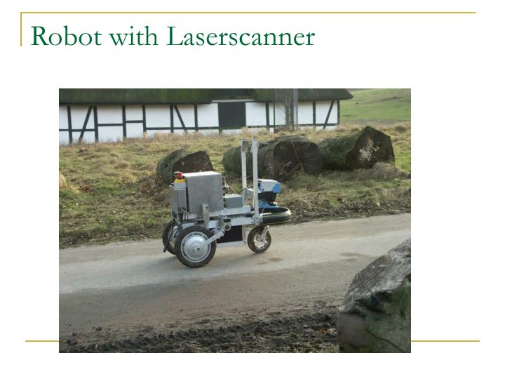 Robot with Laserscanner