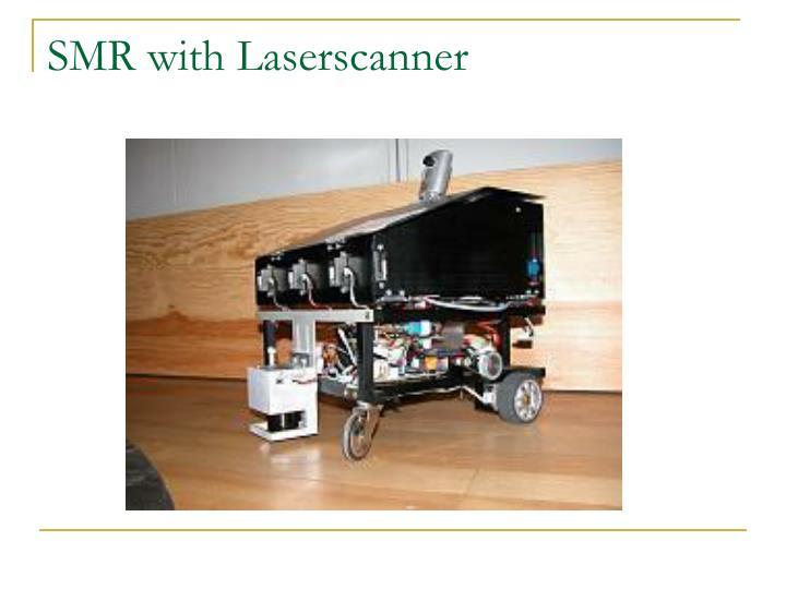 SMR with Laserscanner