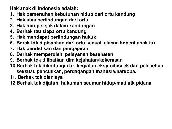 Hak anak di Indonesia adalah:
