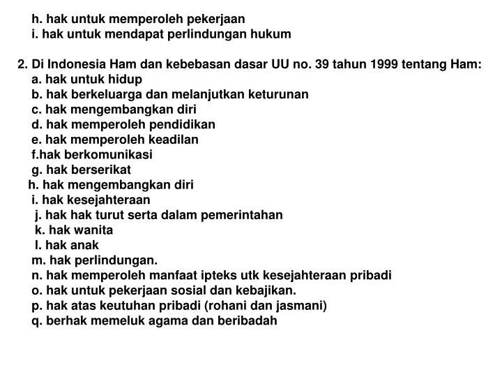 h. hak untuk memperoleh pekerjaan
