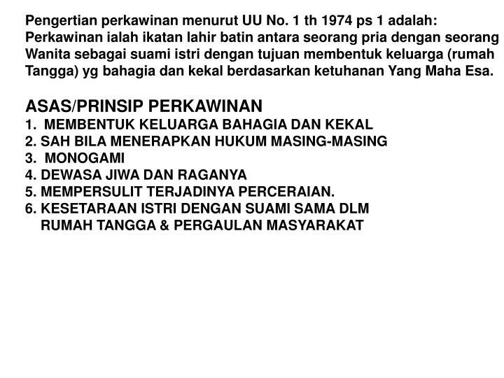 Pengertian perkawinan menurut UU No. 1 th 1974 ps 1 adalah: