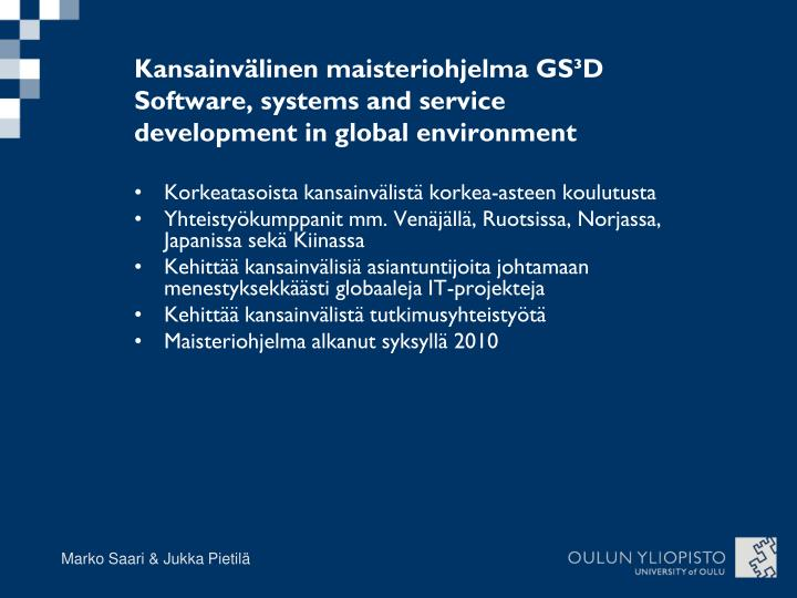 Kansainvälinen maisteriohjelma GS³D Software, systems and service development in global environment