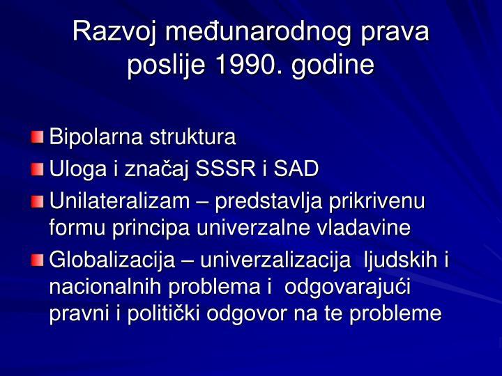Razvoj međunarodnog prava poslije 1990. godine