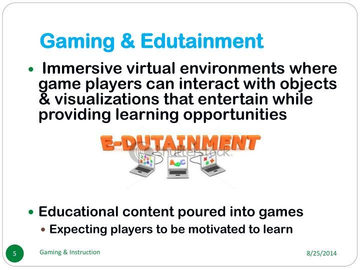 Gaming & Edutainment