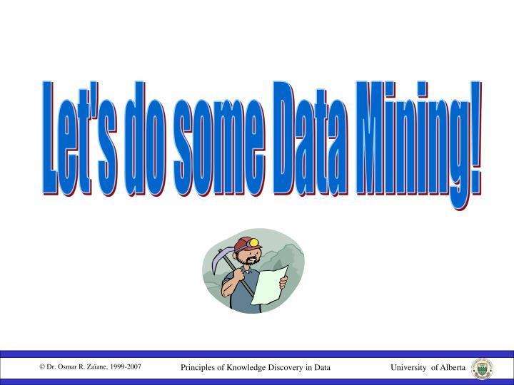 Let's do some Data Mining!