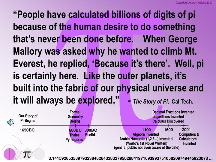 People have calculated billions of digits of pi because of the human desire to do something that...
