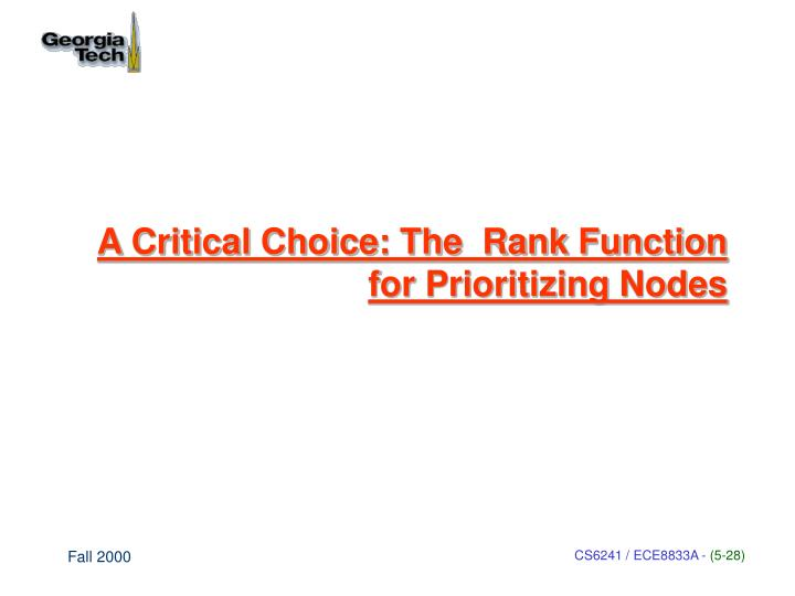 A Critical Choice: The  Rank Function for Prioritizing Nodes