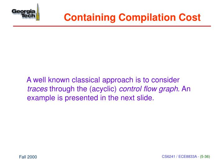 Containing Compilation Cost