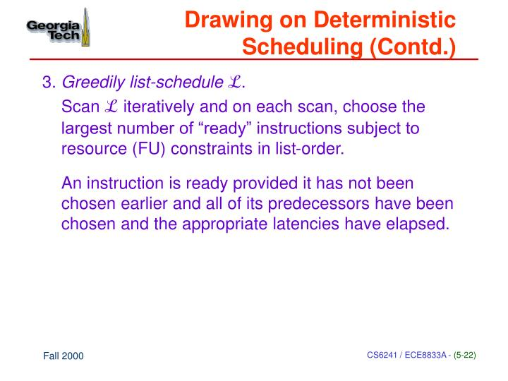 Drawing on Deterministic Scheduling (Contd.)