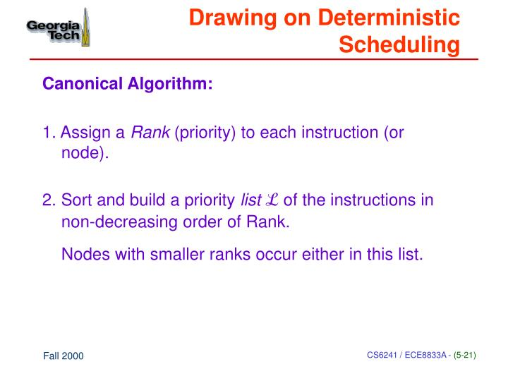 Drawing on Deterministic Scheduling
