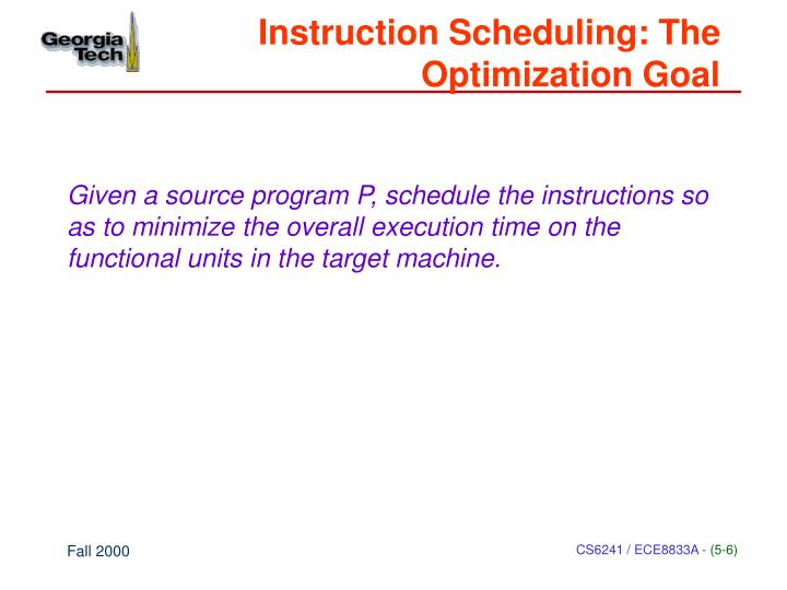 Instruction Scheduling: The Optimization Goal