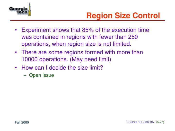Region Size Control
