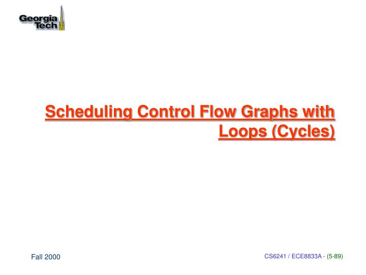 Scheduling Control Flow Graphs with Loops (Cycles)