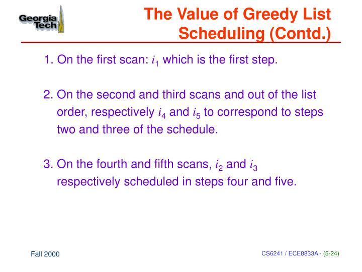 The Value of Greedy List Scheduling (Contd.)