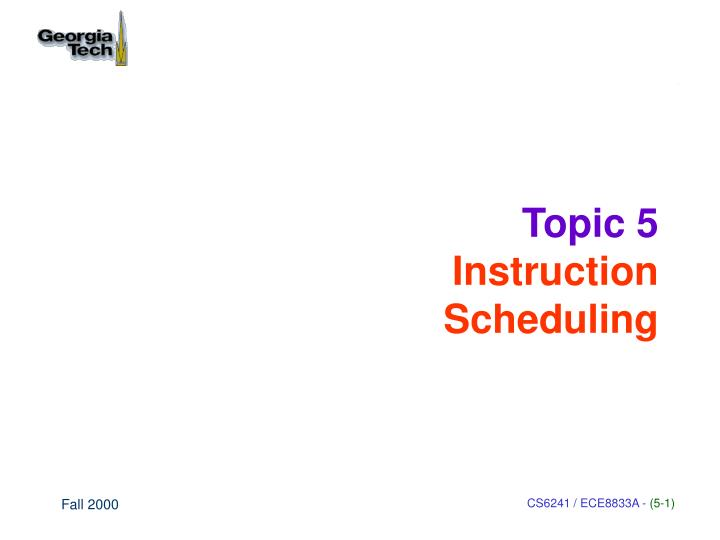 Topic 5 instruction scheduling