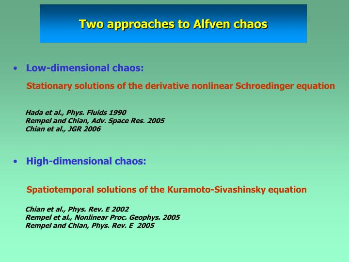 Two approaches to Alfven chaos