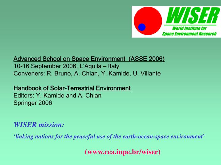 Advanced School on Space Environment  (ASSE 2006)