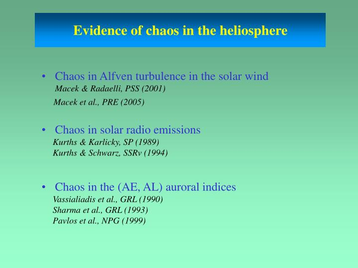 Evidence of chaos in the heliosphere