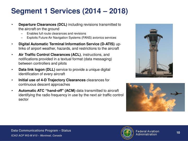 Segment 1 Services (2014 – 2018)