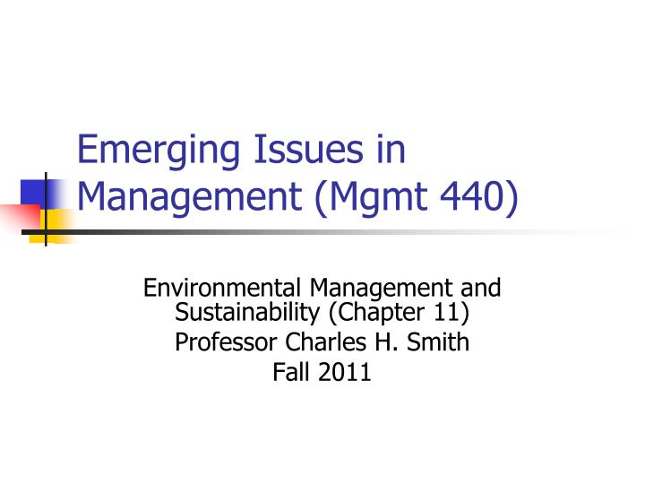 Emerging issues in management mgmt 440