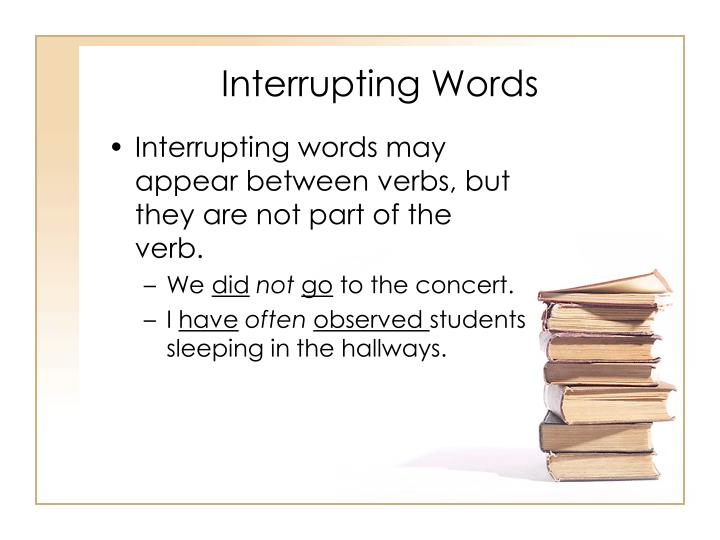 Interrupting Words