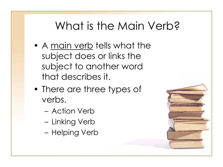 What is the Main Verb?
