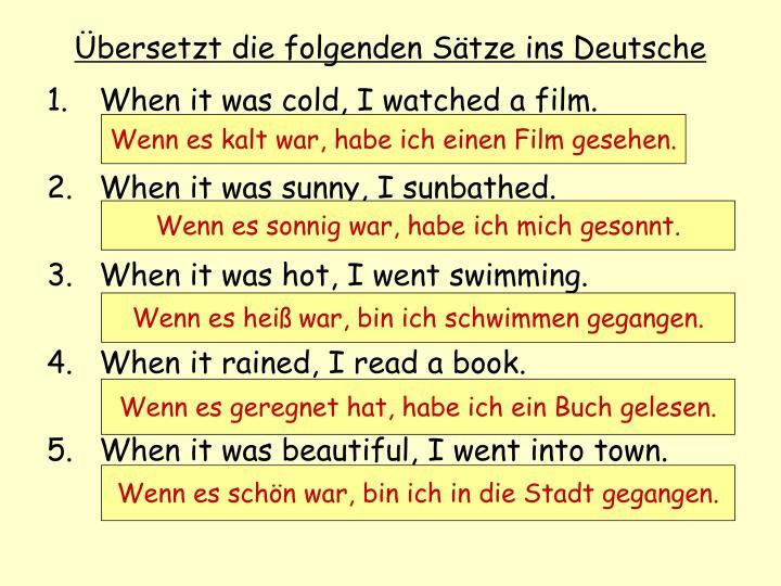 Übersetzt die folgenden Sätze ins Deutsche