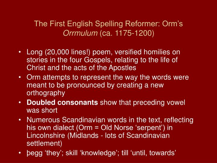 The first english spelling reformer orm s orrmulum ca 1175 1200