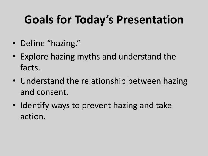 Goals for today s presentation