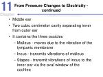 from pressure changes to electricity continued