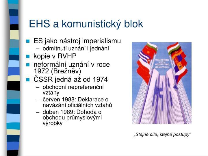 EHS a komunistický blok