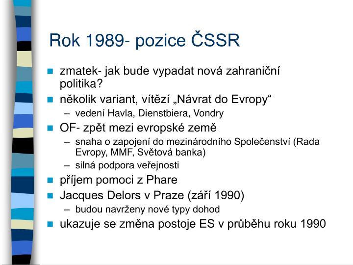 Rok 1989- pozice ČSSR