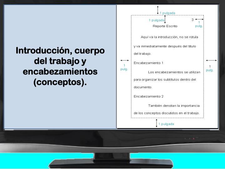 Introducción, cuerpo del trabajo y encabezamientos (conceptos