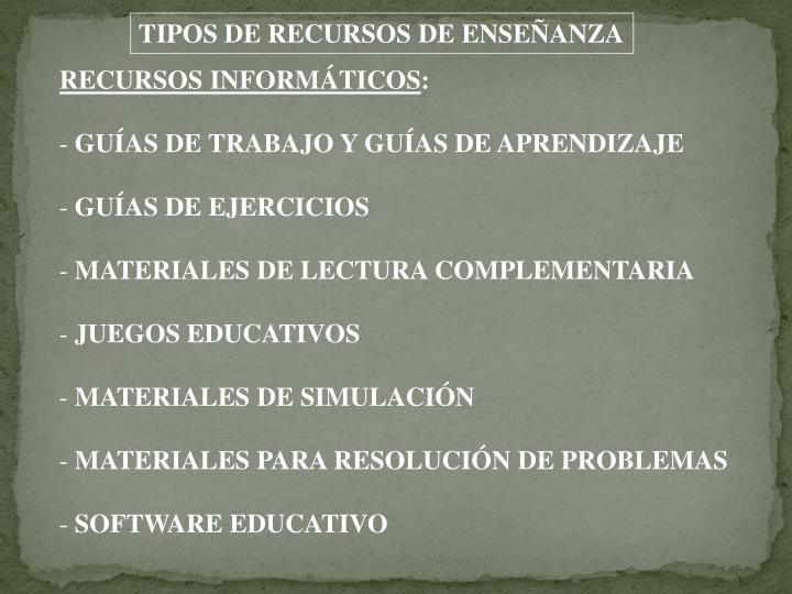 TIPOS DE RECURSOS DE ENSEÑANZA
