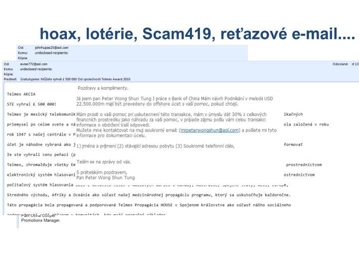 hoax, lotérie, Scam419, reťazové e-mail....