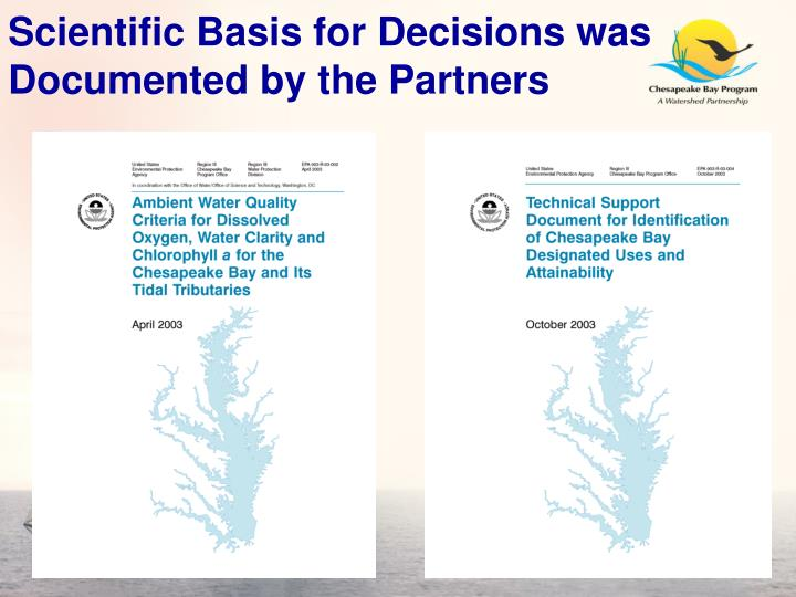 Scientific Basis for Decisions was Documented by the Partners