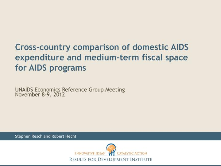 Cross-country comparison of domestic AIDS expenditure and medium-term fiscal space for AIDS programs