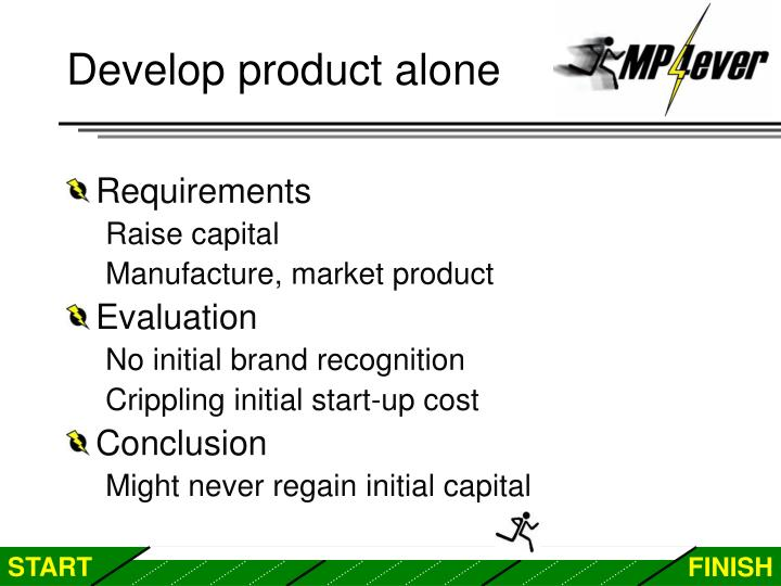 Develop product alone