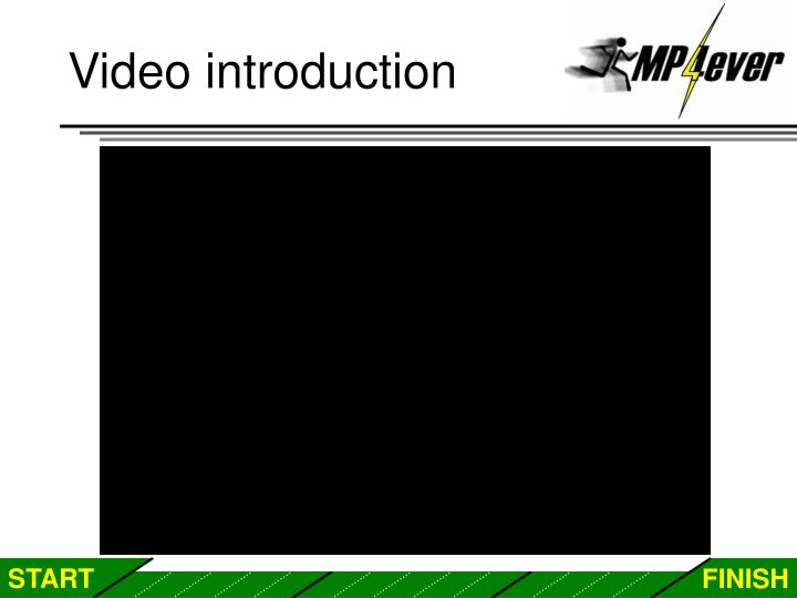 Video introduction
