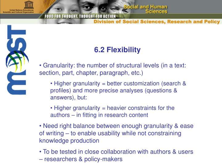 6.2 Flexibility