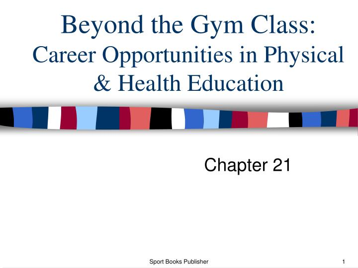 Beyond the gym class career opportunities in physical health education