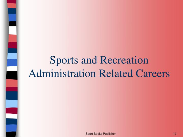 Sports and Recreation Administration Related Careers