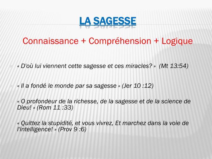 Connaissance + Compréhension + Logique