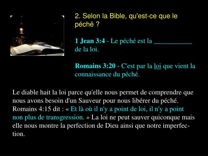 2. Selon la Bible, qu'est-ce que le péché ?
