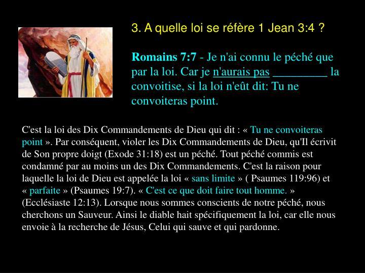 3. A quelle loi se réfère 1 Jean 3:4 ?