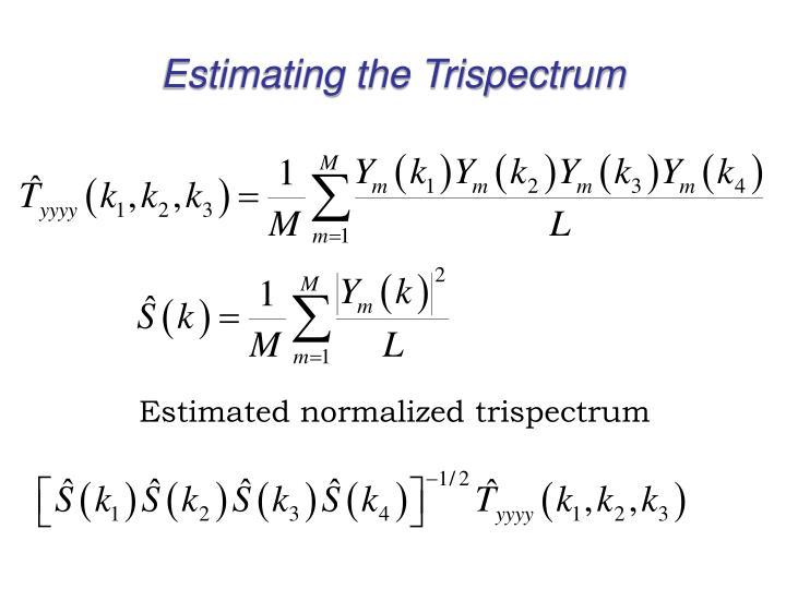 Estimating the Trispectrum